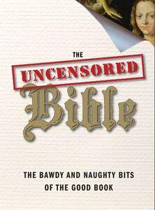 Foto Cover di The Uncensored Bible, Ebook inglese di AA.VV edito da HarperCollins