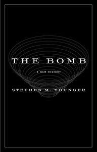 Foto Cover di The Bomb, Ebook inglese di Stephen M. Younger, PhD, edito da HarperCollins