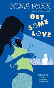 Foto Cover di Get Some Love, Ebook inglese di Nina Foxx, edito da HarperCollins