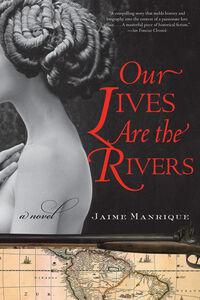 Foto Cover di Our Lives Are the Rivers, Ebook inglese di Jaime Manrique, edito da HarperCollins