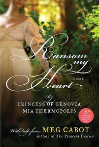 Foto Cover di Ransom My Heart, Ebook inglese di Meg Cabot,Mia Thermopolis, edito da HarperCollins