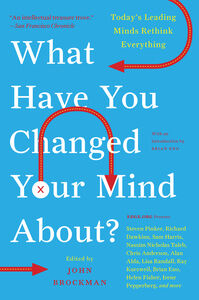 Foto Cover di What Have You Changed Your Mind About?, Ebook inglese di Mr. John Brockman, edito da HarperCollins