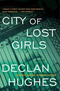 Foto Cover di City of Lost Girls, Ebook inglese di Declan Hughes, edito da HarperCollins