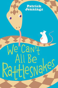 Foto Cover di We Can't All Be Rattlesnakes, Ebook inglese di Patrick Jennings, edito da HarperCollins