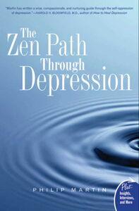 Foto Cover di The Zen Path Through Depression, Ebook inglese di Philip Martin, edito da HarperCollins