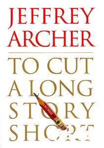 Foto Cover di To Cut a Long Story Short, Ebook inglese di Jeffrey Archer, edito da HarperCollins