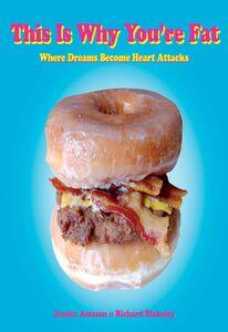 Foto Cover di This Is Why You're Fat, Ebook inglese di Jessica Amason,Richard Blakeley, edito da HarperCollins