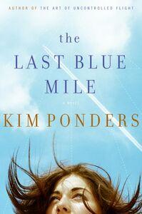 Foto Cover di The Last Blue Mile, Ebook inglese di Kim Ponders, edito da HarperCollins