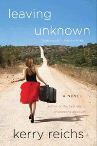 Foto Cover di Leaving Unknown, Ebook inglese di Kerry Reichs, edito da HarperCollins