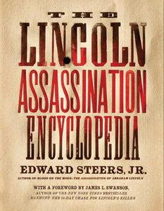 Foto Cover di The Lincoln Assassination Encyclopedia, Ebook inglese di Edward Steers, Jr., edito da HarperCollins