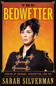 Foto Cover di The Bedwetter, Ebook inglese di Sarah Silverman, edito da HarperCollins