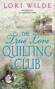 Foto Cover di The True Love Quilting Club, Ebook inglese di Lori Wilde, edito da HarperCollins