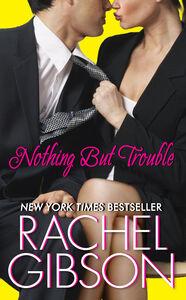 Foto Cover di Nothing But Trouble, Ebook inglese di Rachel Gibson, edito da HarperCollins