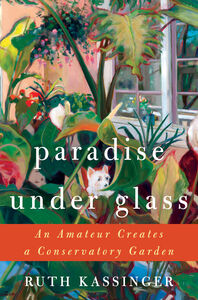 Foto Cover di Paradise Under Glass, Ebook inglese di Ruth Kassinger, edito da HarperCollins