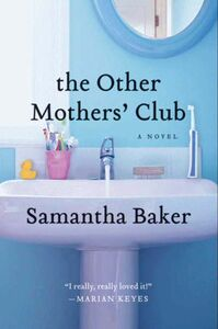 Foto Cover di The Other Mothers' Club, Ebook inglese di Samantha Baker, edito da HarperCollins