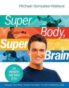 Foto Cover di Super Body, Super Brain, Ebook inglese di Michael Gonzalez-Wallace, edito da HarperCollins