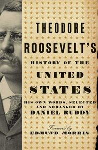 Foto Cover di Theodore Roosevelt's History of the United States, Ebook inglese di Daniel Ruddy, edito da HarperCollins
