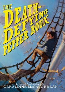 Foto Cover di The Death-Defying Pepper Roux, Ebook inglese di Geraldine McCaughrean, edito da HarperCollins