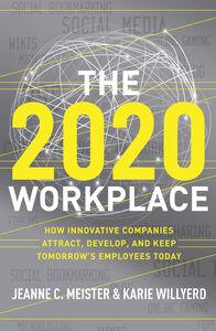 Foto Cover di The 2020 Workplace, Ebook inglese di Jeanne C. Meister,Karie Willyerd, edito da HarperCollins