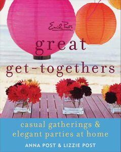 Foto Cover di Emily Post's Great Get-Togethers, Ebook inglese di Anna Post,Lizzie Post, edito da HarperCollins