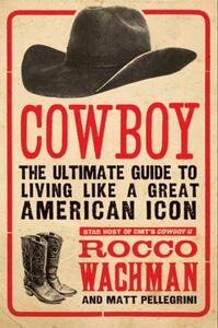 Foto Cover di Cowboy, Ebook inglese di Matthew A. Pellegrini,Rocco Wachman, edito da HarperCollins