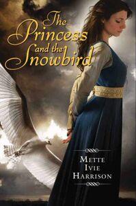Foto Cover di The Princess and the Snowbird, Ebook inglese di Mette Ivie Harrison, edito da HarperCollins