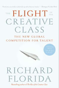 Foto Cover di The Flight of the Creative Class, Ebook inglese di Richard Florida, edito da HarperCollins