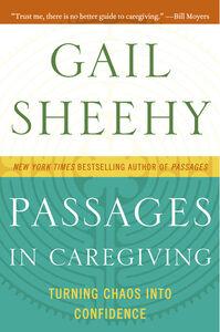 Foto Cover di Passages in Caregiving, Ebook inglese di Gail Sheehy, edito da HarperCollins