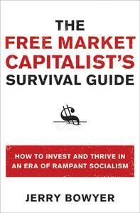Foto Cover di The Free Market Capitalist's Survival Guide, Ebook inglese di Jerry Bowyer, edito da HarperCollins