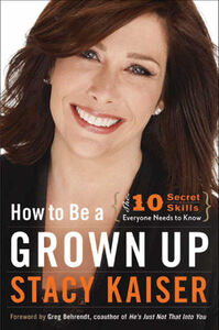 Foto Cover di How to Be a Grown Up, Ebook inglese di Stacy Kaiser, edito da HarperCollins