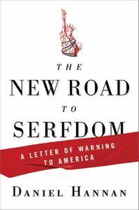 Foto Cover di The New Road to Serfdom, Ebook inglese di Daniel Hannan, edito da HarperCollins