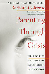 Foto Cover di Parenting Through Crisis, Ebook inglese di Barbara Coloroso, edito da HarperCollins