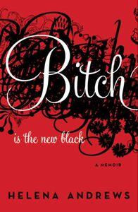Foto Cover di Bitch Is the New Black, Ebook inglese di Helena Andrews, edito da HarperCollins