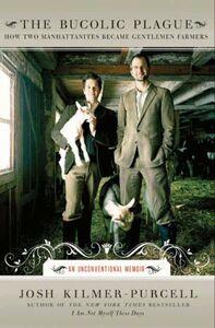 Foto Cover di The Bucolic Plague, Ebook inglese di Josh Kilmer-Purcell, edito da HarperCollins