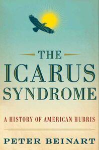 Foto Cover di The Icarus Syndrome, Ebook inglese di Peter Beinart, edito da HarperCollins