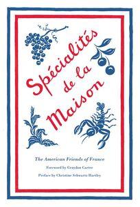 Foto Cover di Specialites de la Maison, Ebook inglese di American Friends of France,Christine Schwartz Hartley, edito da HarperCollins