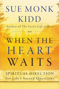 Ebook in inglese When the Heart Waits Kidd, Sue Monk