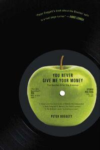 Foto Cover di You Never Give Me Your Money, Ebook inglese di Peter Doggett, edito da HarperCollins