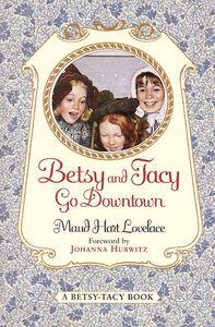 Foto Cover di Betsy and Tacy Go Downtown, Ebook inglese di Maud Hart Lovelace,Lois Lenski, edito da HarperCollins