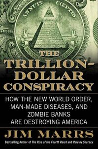 Foto Cover di The Trillion-Dollar Conspiracy, Ebook inglese di Jim Marrs, edito da HarperCollins