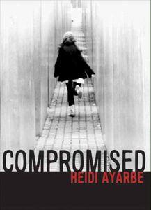 Foto Cover di Compromised, Ebook inglese di Heidi Ayarbe, edito da HarperCollins