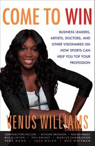Foto Cover di Come to Win, Ebook inglese di Kelly E. Carter,Venus Williams, edito da HarperCollins