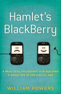 Foto Cover di Hamlet's BlackBerry, Ebook inglese di William Powers, edito da HarperCollins