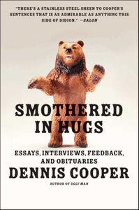 Foto Cover di Smothered in Hugs, Ebook inglese di Dennis Cooper, edito da HarperCollins