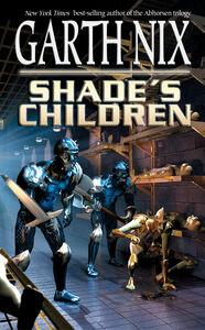Foto Cover di Shade's Children, Ebook inglese di Garth Nix, edito da HarperCollins