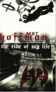 Foto Cover di The Ride of My Life, Ebook inglese di Mat Hoffman, edito da HarperCollins