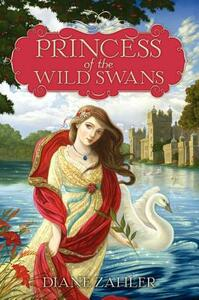 Princess of the Wild Swans - Diane Zahler - cover