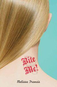 Foto Cover di Bite Me!, Ebook inglese di Melissa Francis, edito da HarperCollins