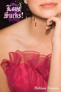 Foto Cover di Love Sucks!, Ebook inglese di Melissa Francis, edito da HarperCollins