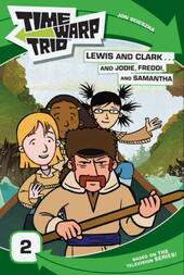 Lewis and Clark...and Jodie, Freddi, and Samantha